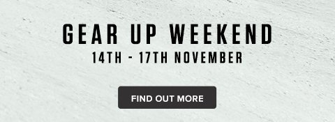 Gear up weekend 14th - 17th November 2019
